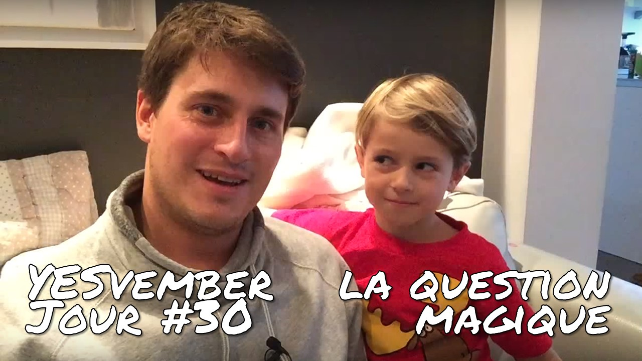 YESvember - Jour #30 : Utiliser la question magique