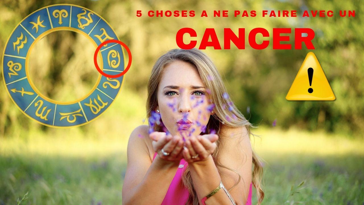 5 choses A  NE PAS FAIRE avec un CANCER