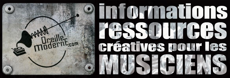 L'Oreille Moderne - Ressources pour les Musiciens