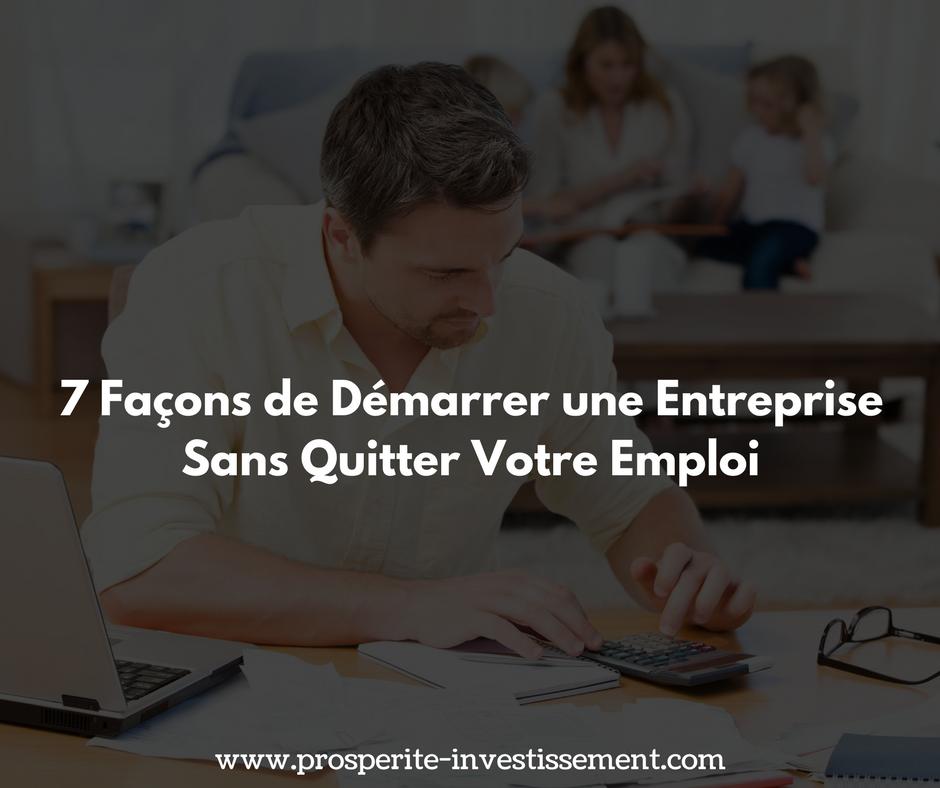 7 Façons de démarrer une entreprise sans quitter votre emploi !