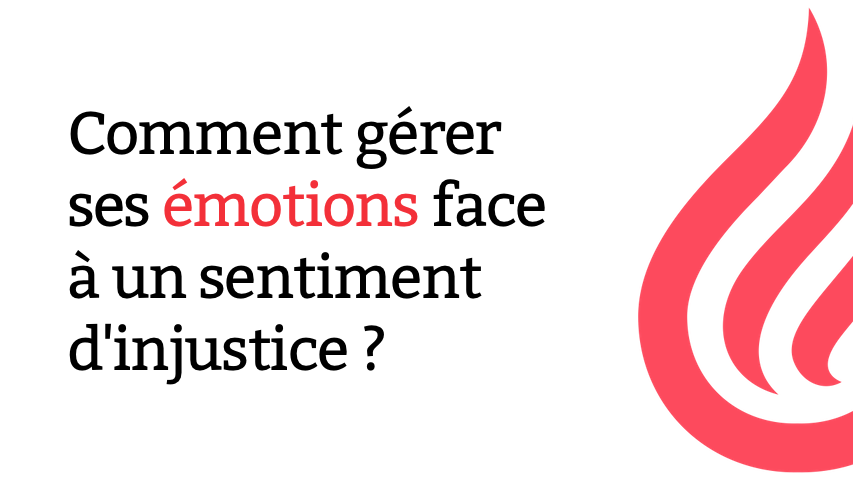 Comment gérer ses émotions face à un sentiment d'injustice ?