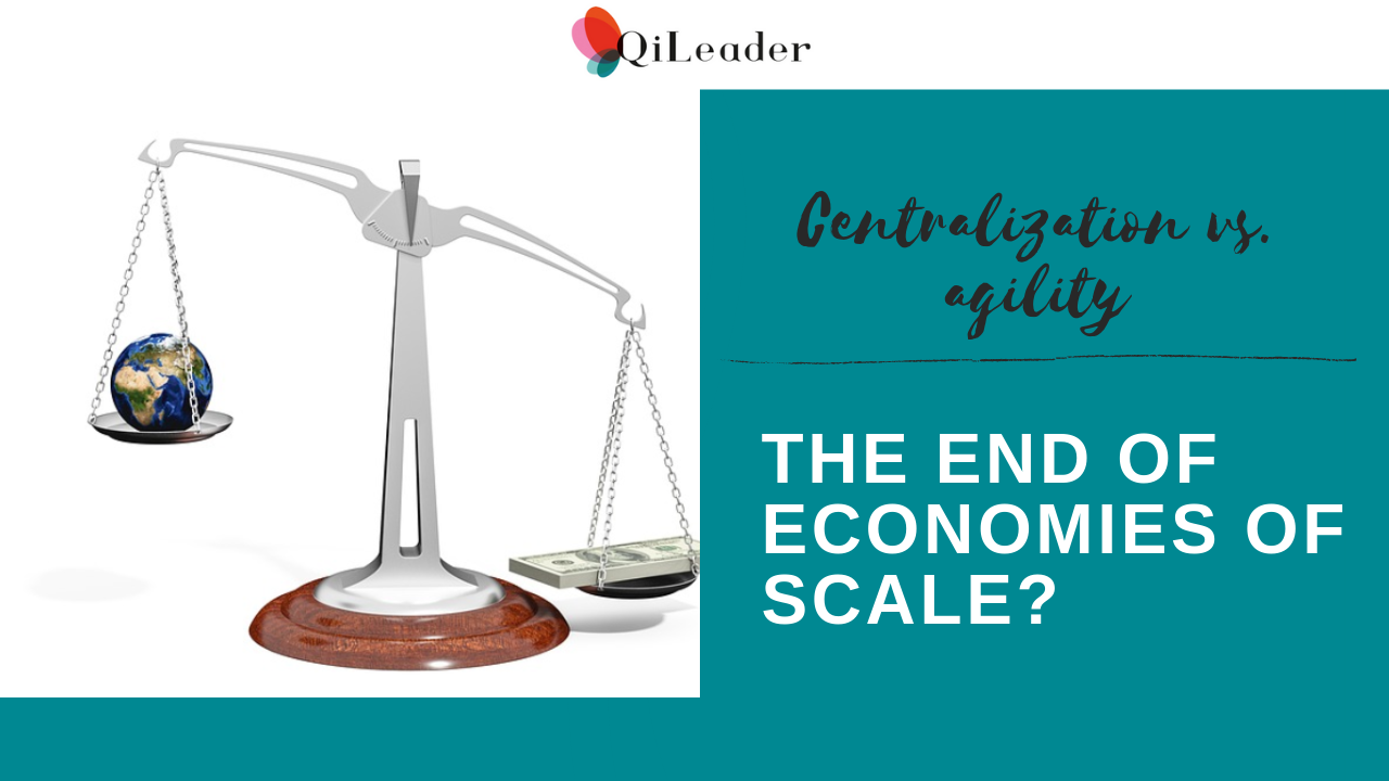 Centralization vs. agility: The end of economies of scale?