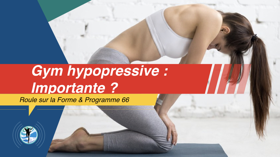 La Gymnastique Abdominale Hypopressive est-elle importante ?