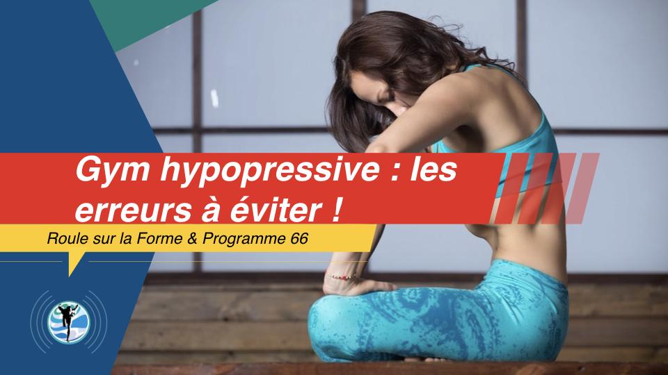 Gymnastique Abdominale Hypopressive : les erreurs à ne pas commettre !