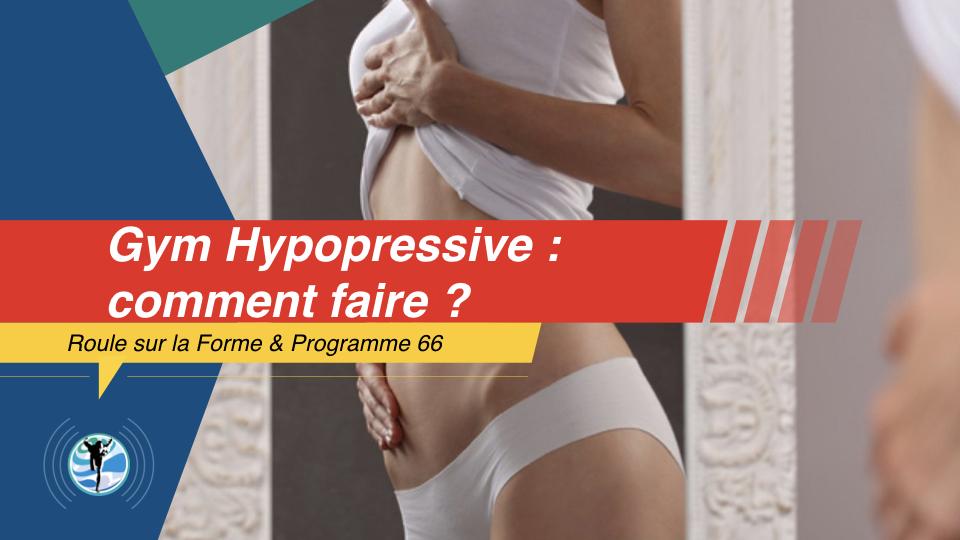 Comment faire de  la Gym Hypopressive à la maison et comment se motiver ?