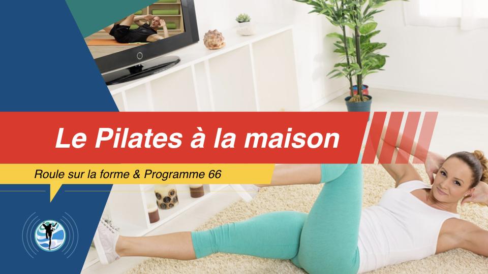 Comment apprendre et pratiquer le Pilates chez soi ?