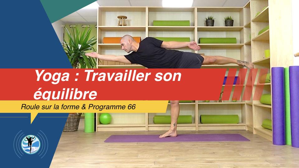 Comment travailler mon équilibre grâce au Yoga ?