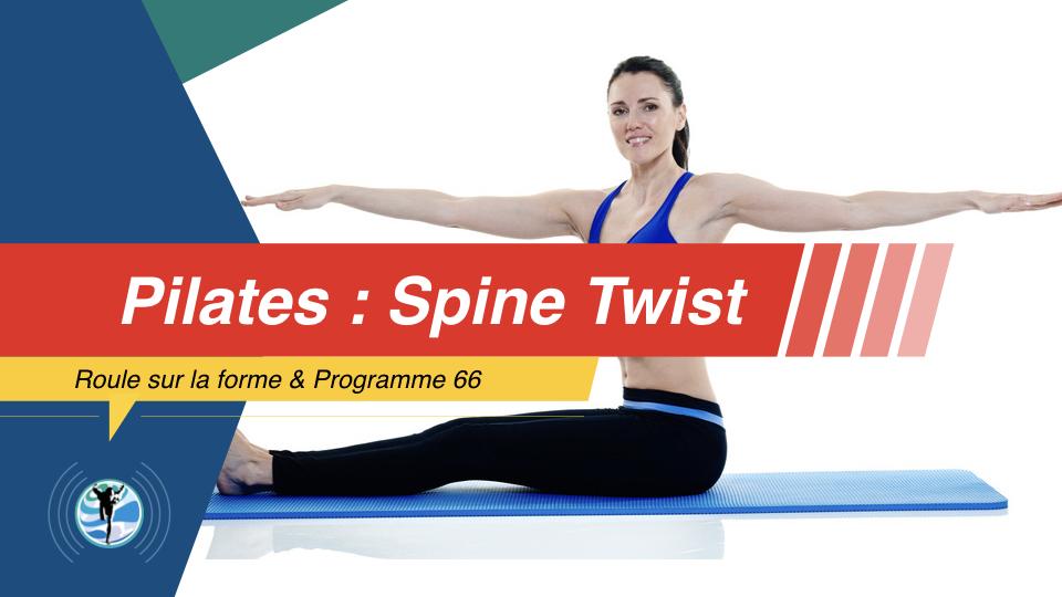 Exercice Pilates : Spine Twist Pilates (Rotation de la colonne vertébrale)