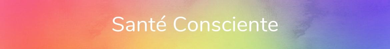 Santé Consciente