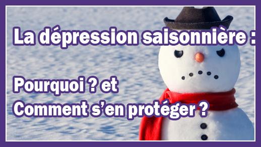 La dépression saisonnière : Pourquoi ? et Comment s'en protéger ?