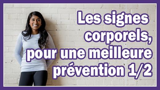 Les signes corporels, pour une meilleure prévention santé 1/2