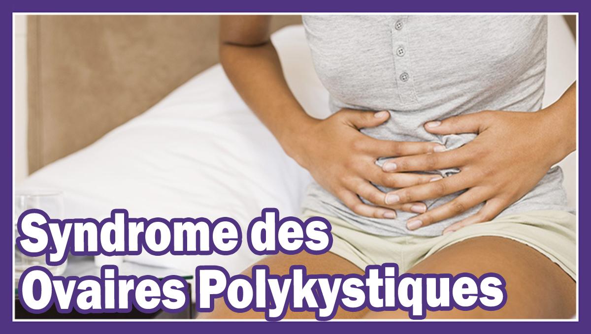 Le syndrome des Ovaires Polykystiques