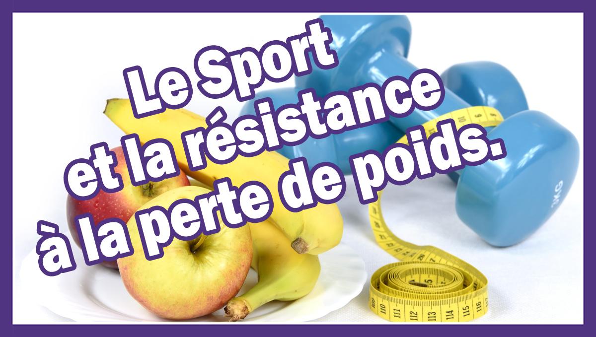 Le sport et la résistance à la perte de poids