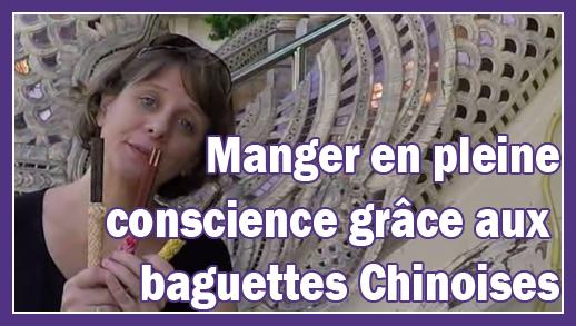 Manger en pleine conscience grâce aux baguettes chinoises