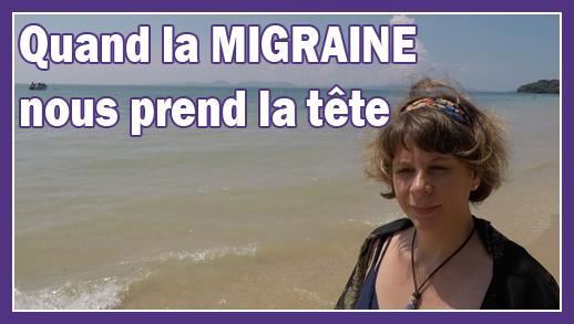Quand la migraine vous prend la tête...