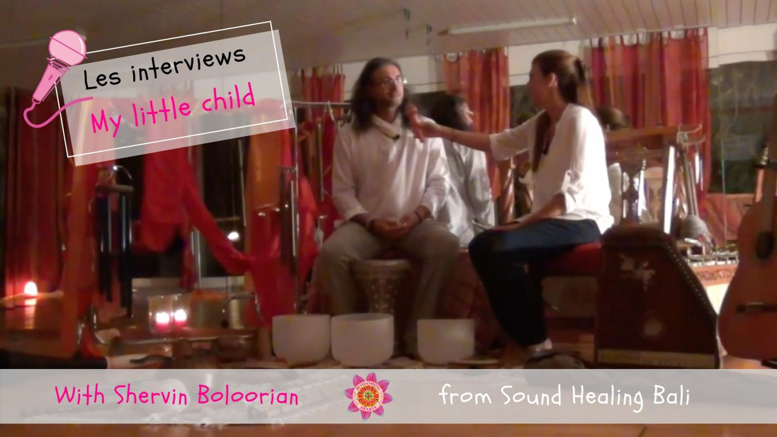 "Interview ""My little child"" avec Shervin Boloorian, de Sound Healing Bali"
