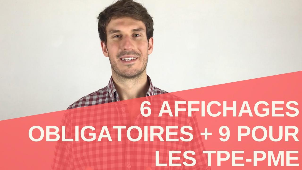 [Vidéo] 6 Affichages obligatoires + 9 pour TPE-PME