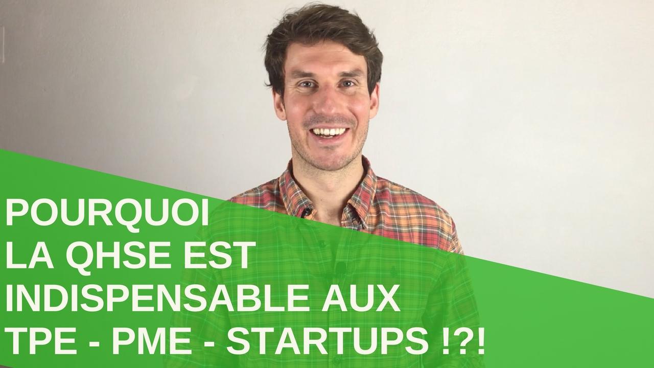 [Vidéo] Pourquoi la QHSE est indispensable aux TPE, aux PME et aux Startups ?