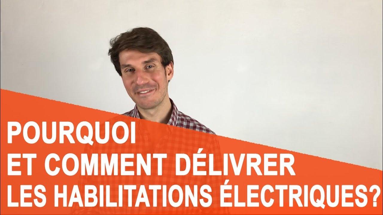 [Vidéo] Pourquoi et comment délivrer les habilitations électriques