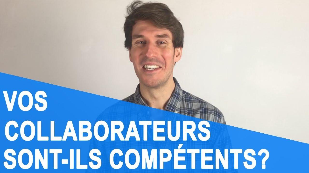 [Vidéo] Vos collaborateurs sont-ils compétents ?