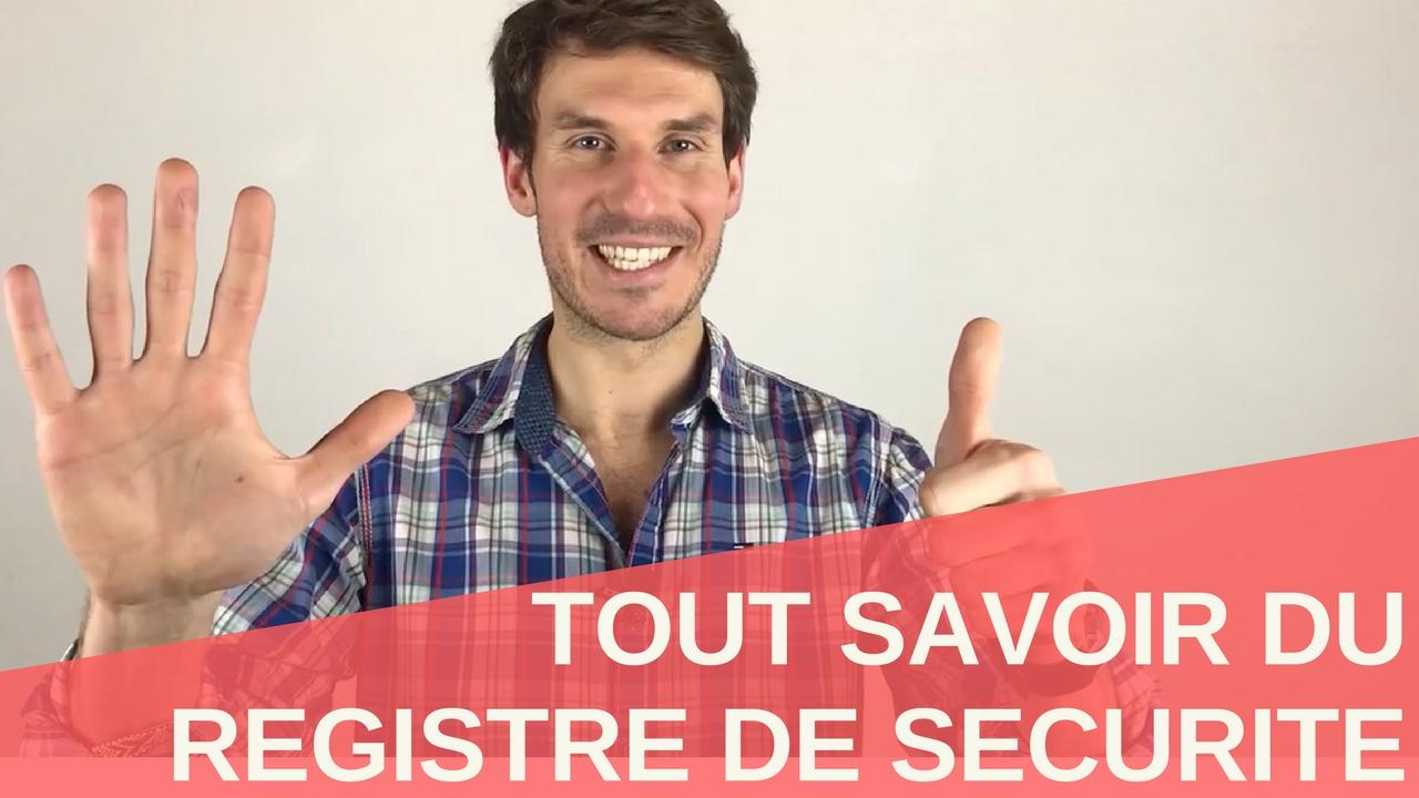 [Vidéo] Tout savoir du registre de sécurité