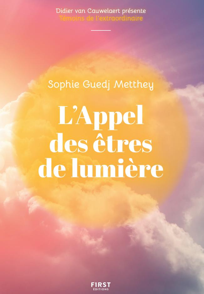 """Sophie Guedj-Metthey - Livre - L'appel des êtres de lumière"""""""