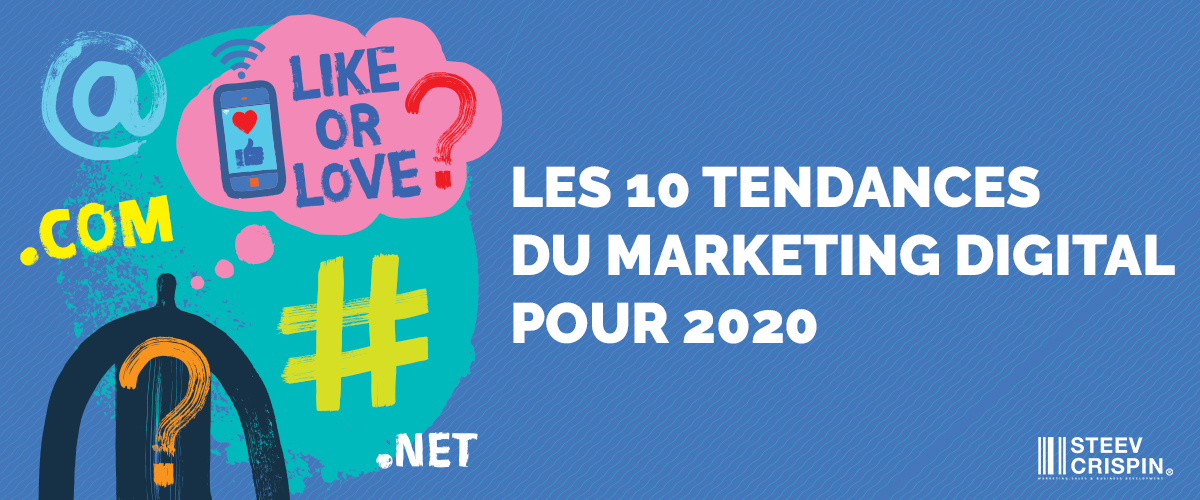 Les 10 tendances du marketing digital pour 2020