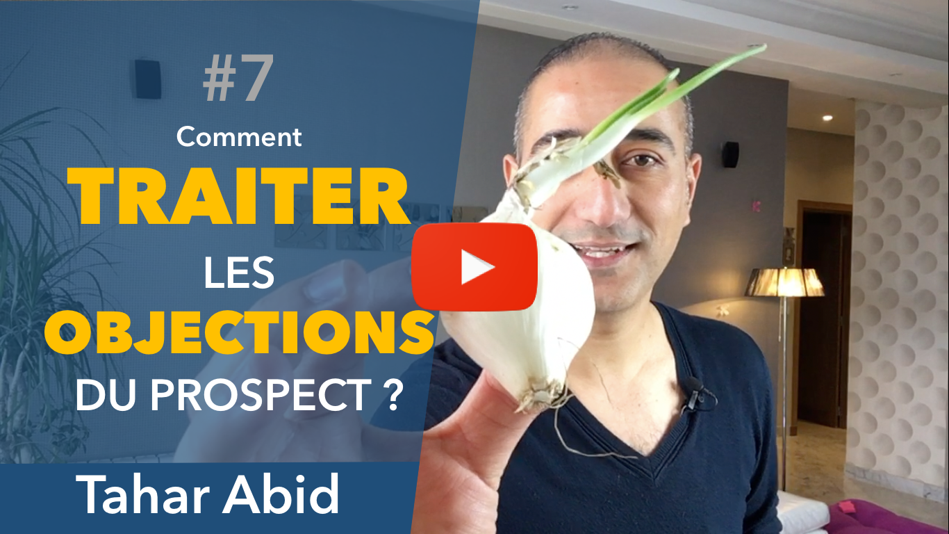 Comment traiter les objections de ton prospect ?
