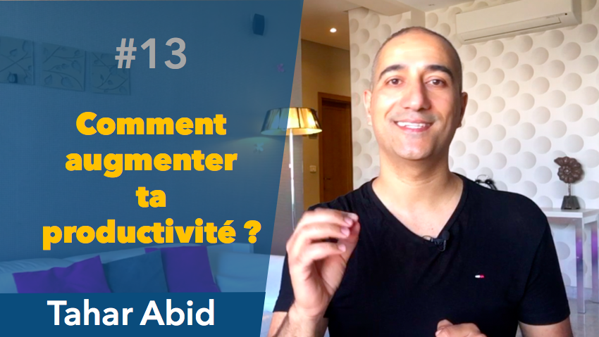 Comment augmenter ta productivité ?