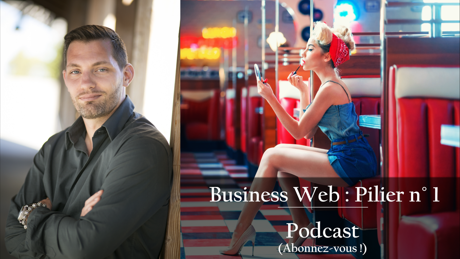 9eme podcast : Business Web : Pilier n°1