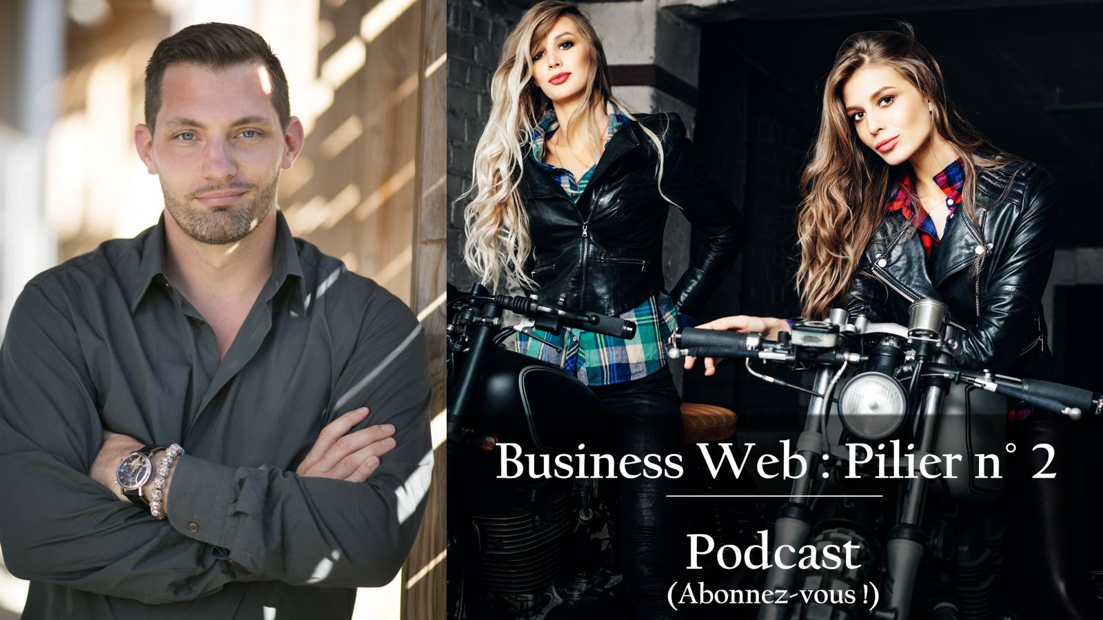 11eme Podcast - Business Web : Pilier n°2