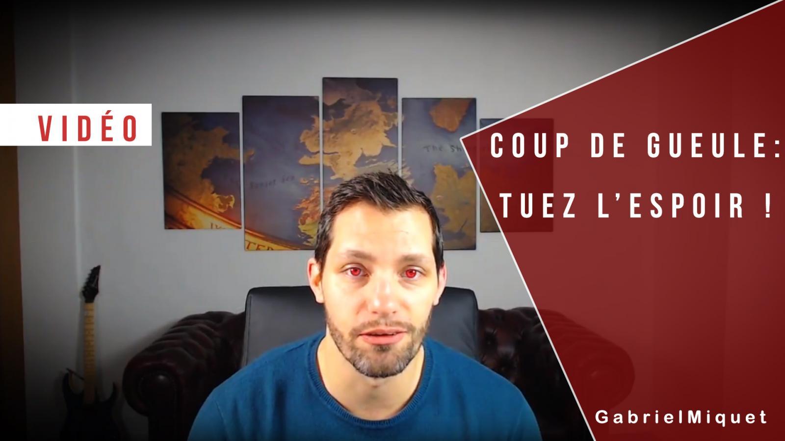 Coup de gueule 2018 : Tuez l'espoir