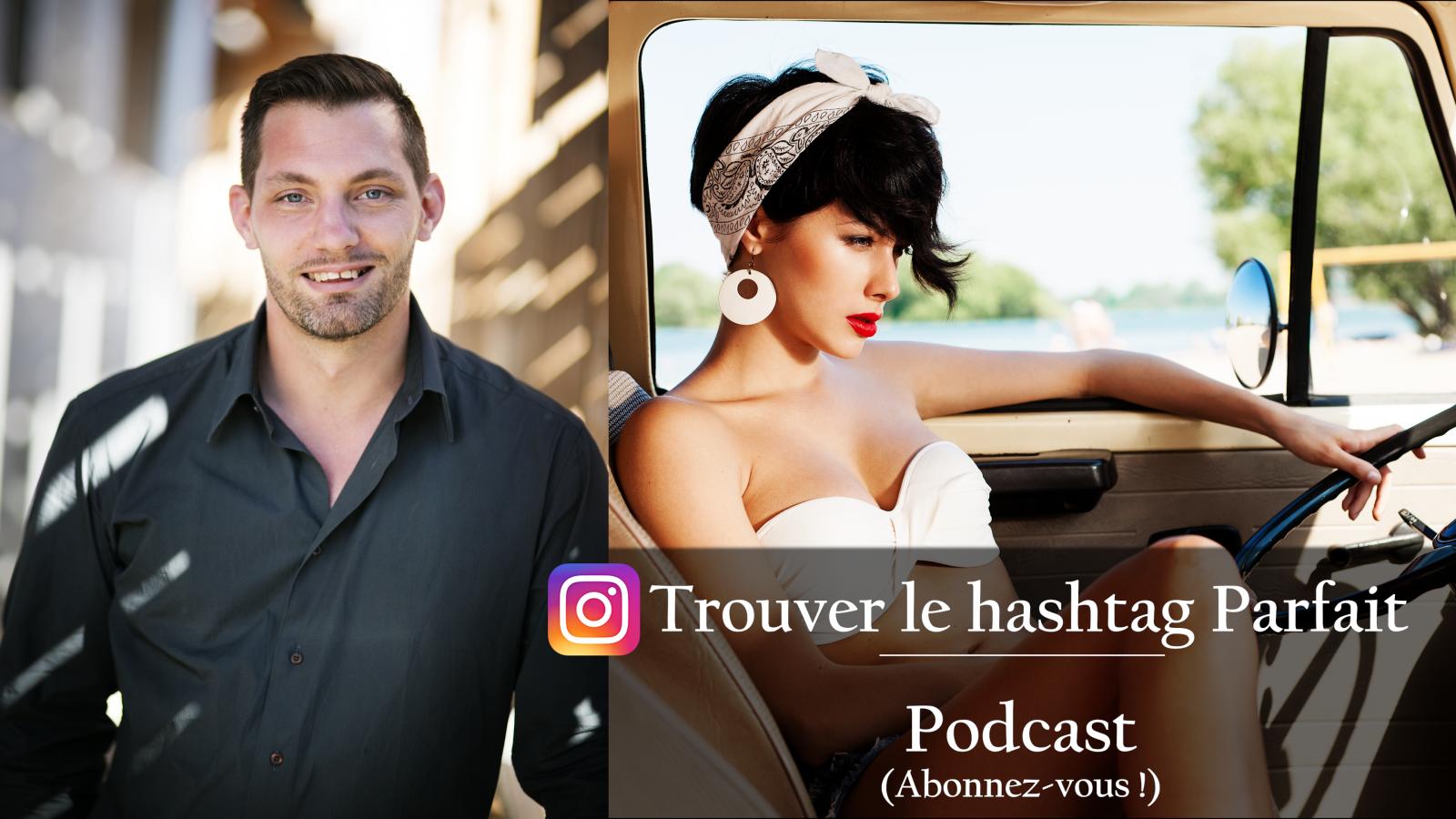 16eme Podcast - Instagram : Comment trouver les #hashtags parfaits pour améliorer sa notoriété