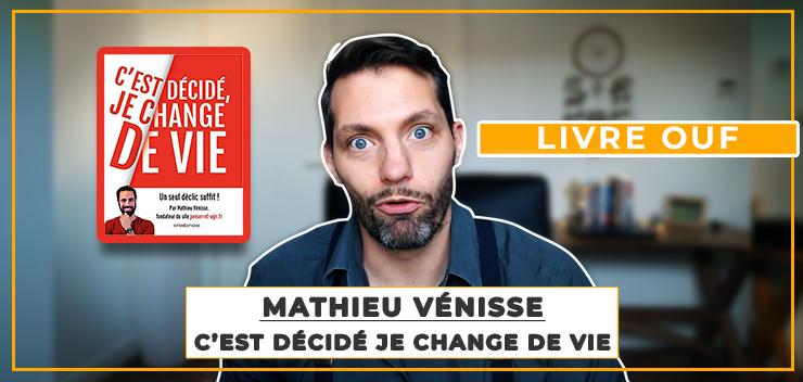 Mathieu Vénisse : c'est décidé, je change de vie