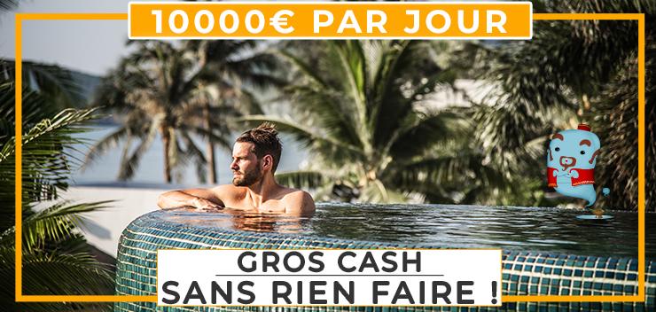 Comment Gagner 10000 euros par jour sans rien faire en partant de zéro