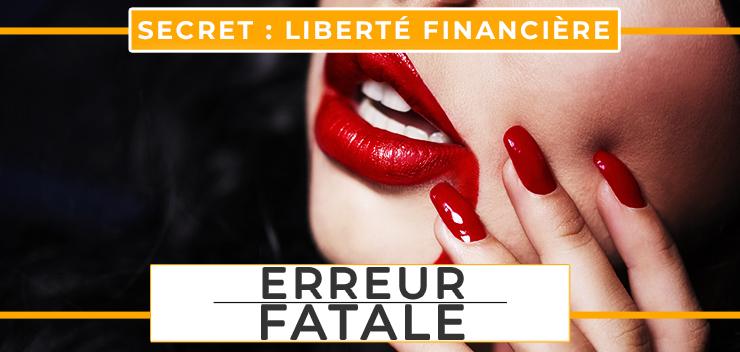 Secret Liberté Financière : Erreur Fatale à Éviter Absolument !