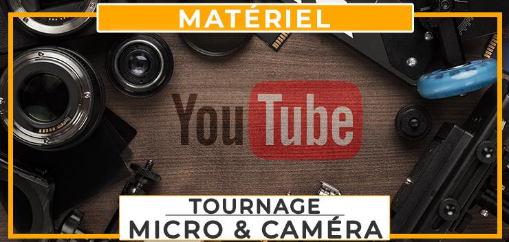Quel Matériel Choisir pour vos Vidéos YouTube