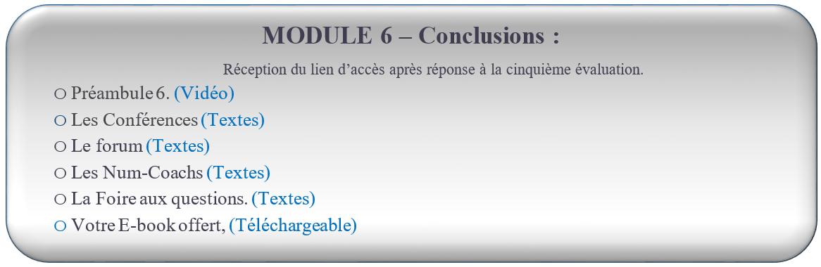 MODULE 5 – Les missions, les opportunités : FORMATION NUMÉROLOGIE GRATUITE Réception du lien d'accès après réponse à la quatrième évaluation.  oPréambule 5. (Vidéo) oPremière mission, (Animation Vidéo + PdF téléchargeable) oLes trois autres missions. (Animation Vidéo + PdF téléchargeable) oAu fil des années. (Animation Vidéo + PdF téléchargeable) oLes lettres de passage. (Animation Vidéo + PdF téléchargeable) oÉvaluation module 5. oÉvaluation module 6. Une révision de vos acquis. o
